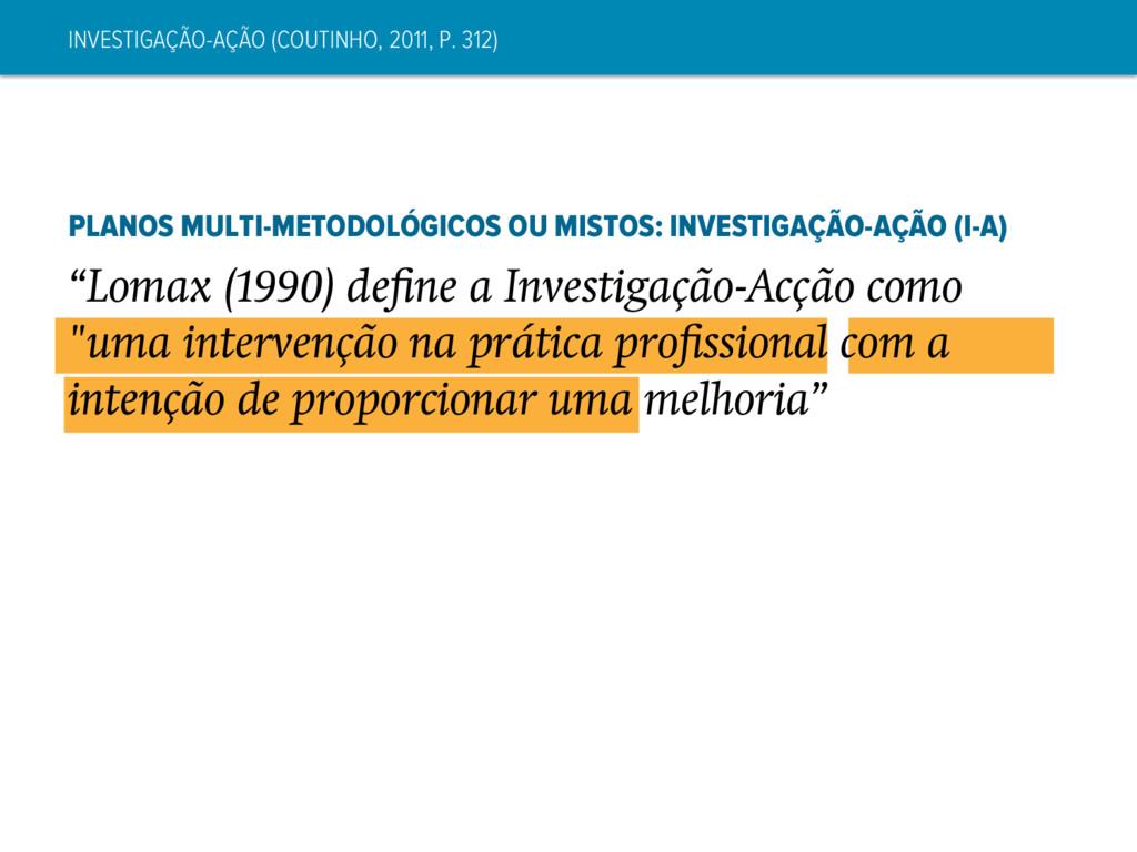 INVESTIGAÇÃO-AÇÃO (COUTINHO, 2011, P. 312) PLAN...
