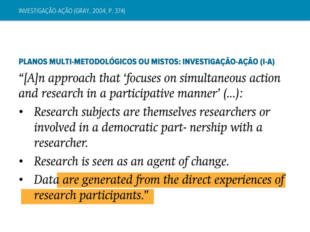 INVESTIGAÇÃO-AÇÃO (GRAY, 2004, P. 374) PLANOS M...