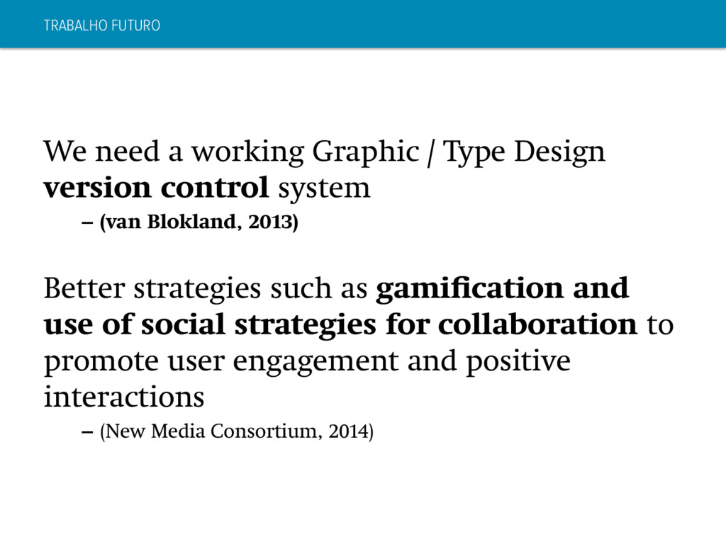 TRABALHO FUTURO We need a working Graphic / Typ...