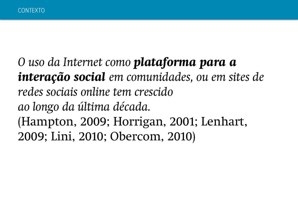 CONTEXTO O uso da Internet como plataforma para...