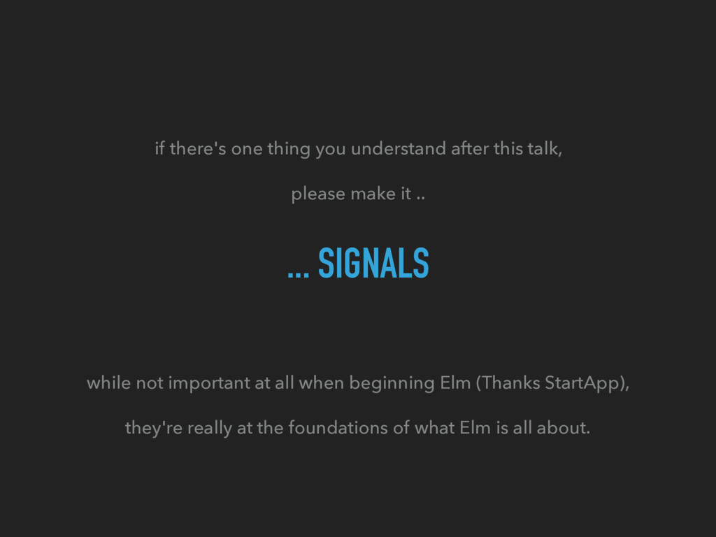 ... SIGNALS if there's one thing you understand...