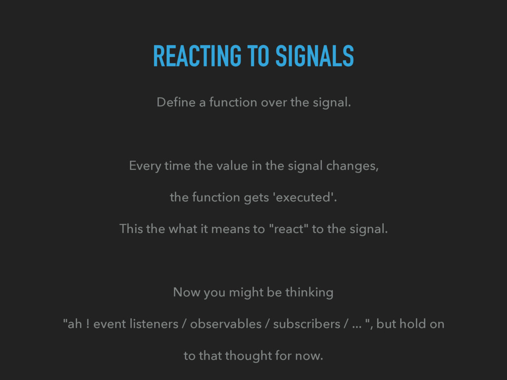 REACTING TO SIGNALS Define a function over the s...