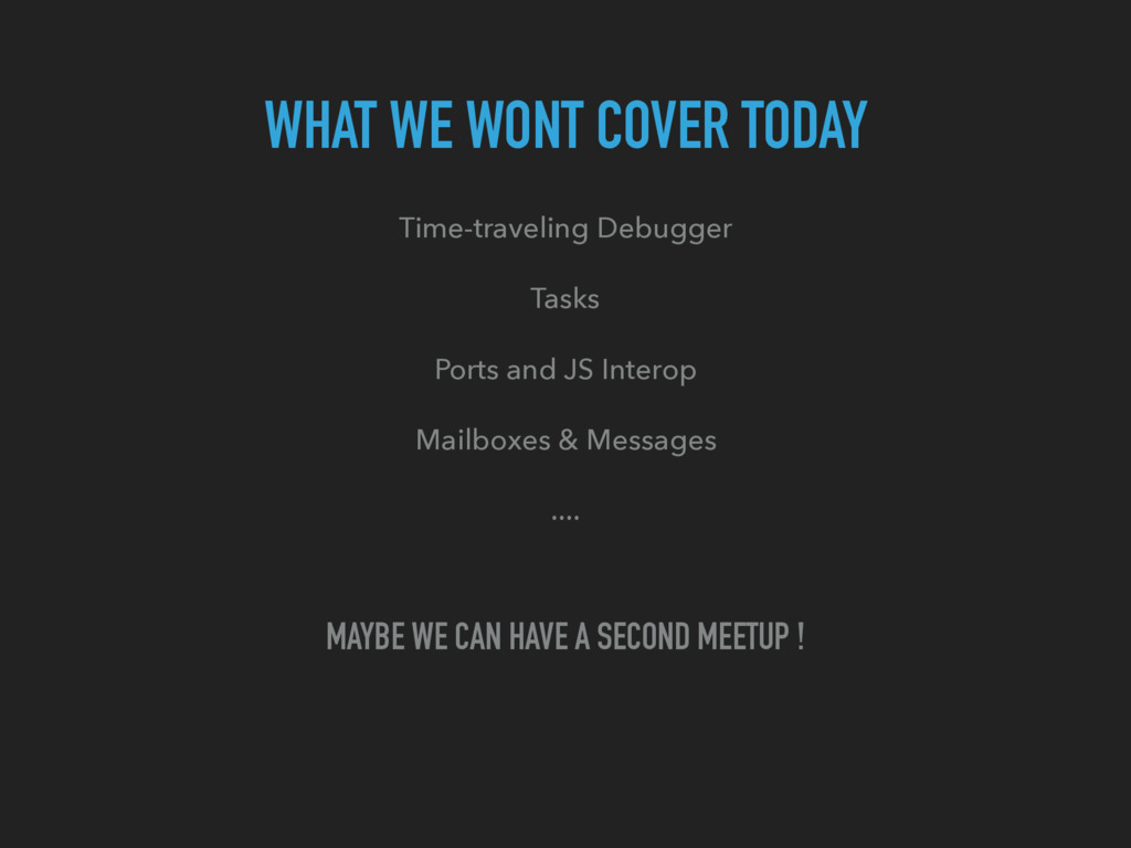 WHAT WE WONT COVER TODAY Time-traveling Debugge...