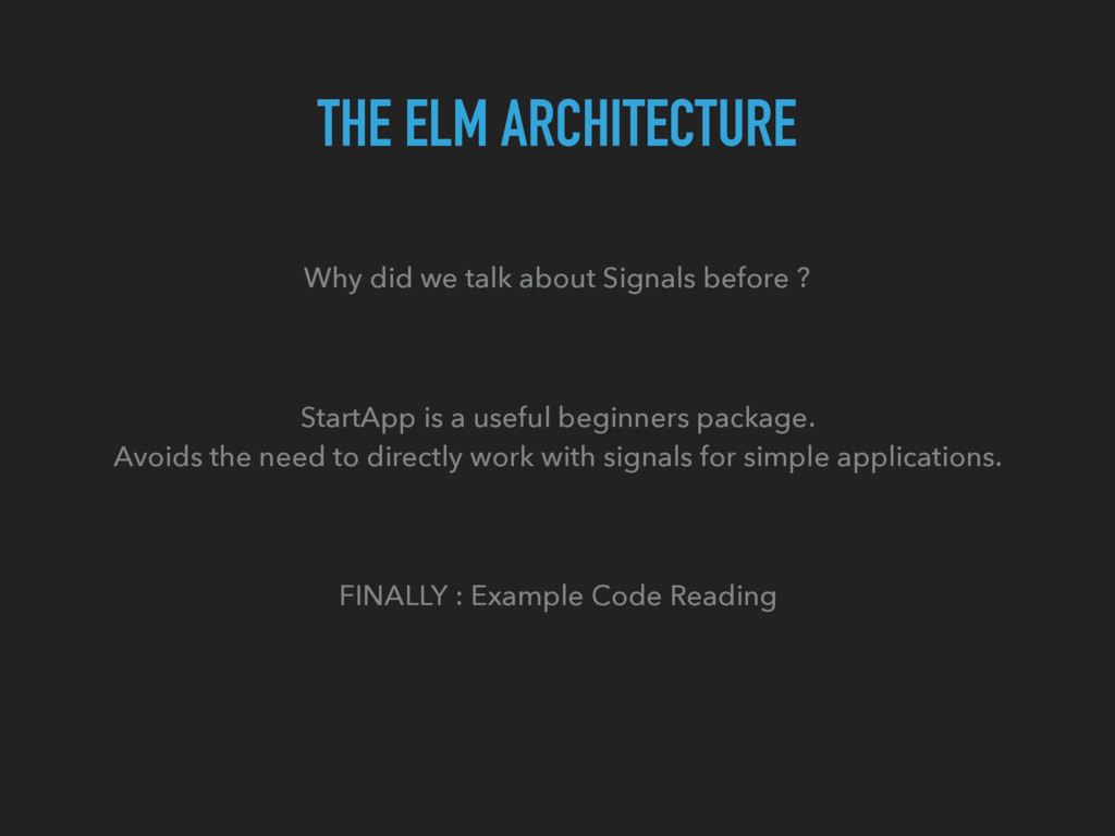 THE ELM ARCHITECTURE Why did we talk about Sign...