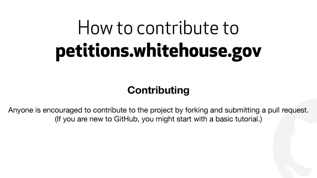 ! How to contribute to petitions.whitehouse.gov...