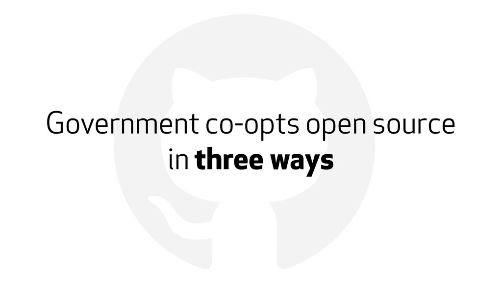! Government co-opts open source in three ways