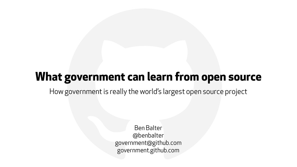 ! What government can learn from open source Ho...