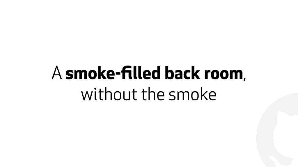 ! A smoke-filled back room, 
