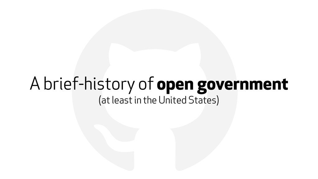 ! A brief-history of open government (at least ...
