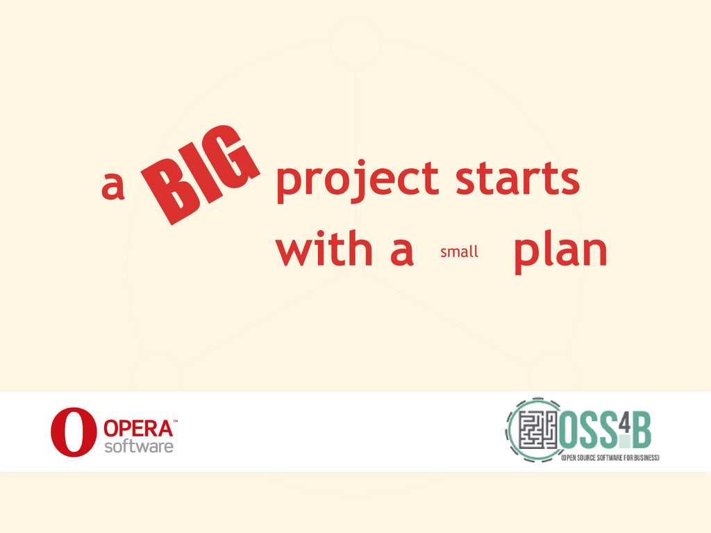 a BIGproject starts with a small plan