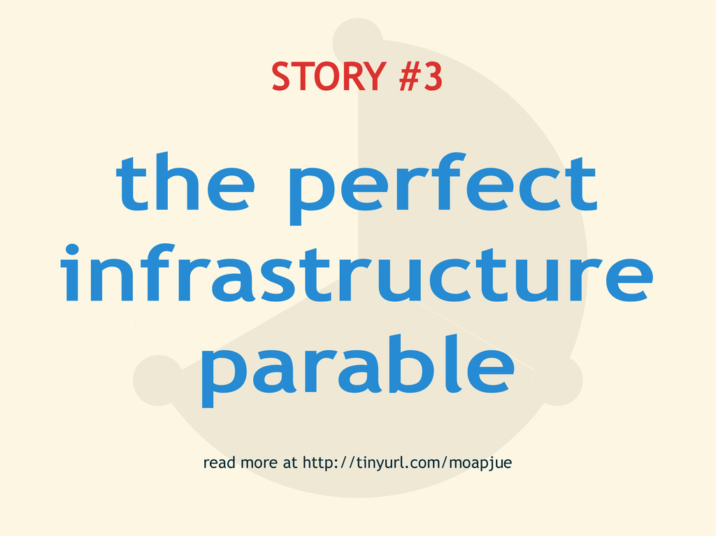 STORY #3 the perfect infrastructure parable rea...