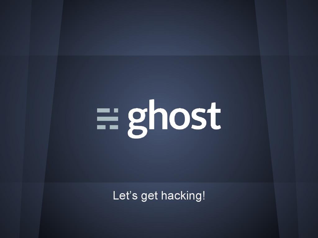 Let's get hacking!