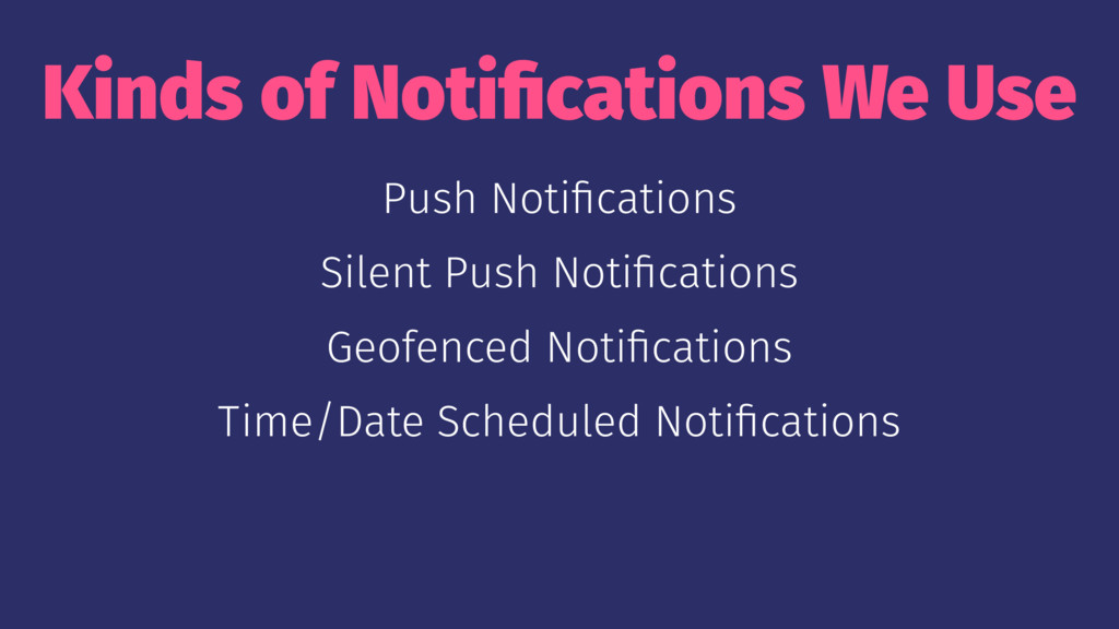 Kinds of Notifications We Use Push Notifications ...
