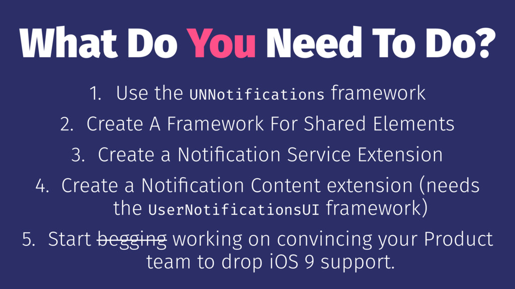 What Do You Need To Do? 1. Use the UNNotificati...