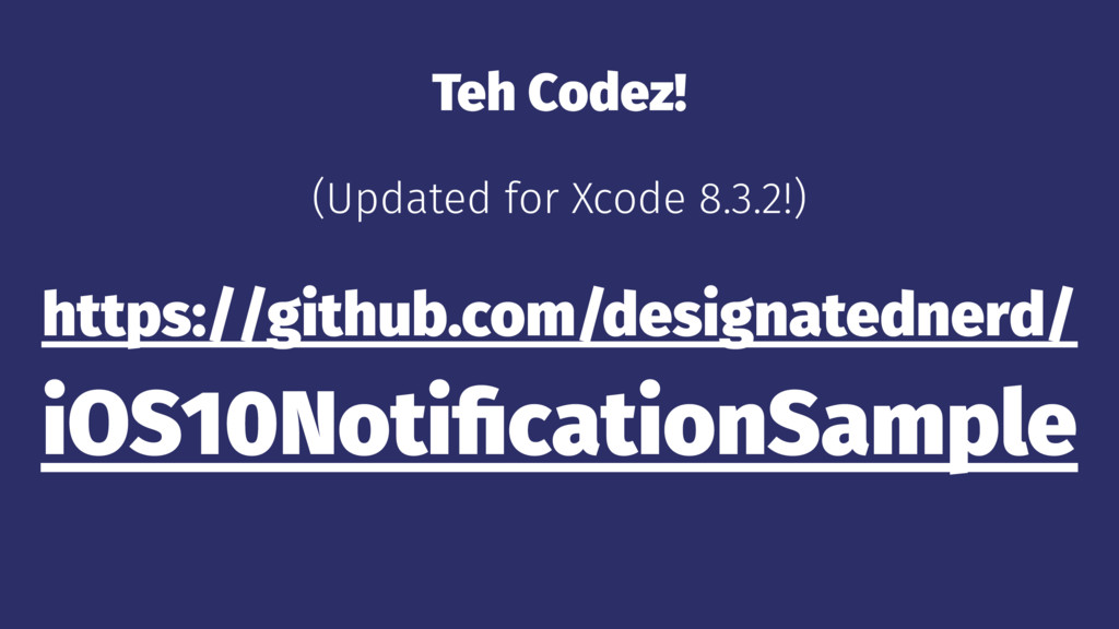 Teh Codez! (Updated for Xcode 8.3.2!) https://g...