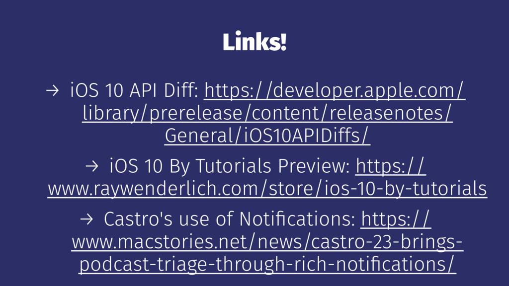 Links! → iOS 10 API Diff: https://developer.app...