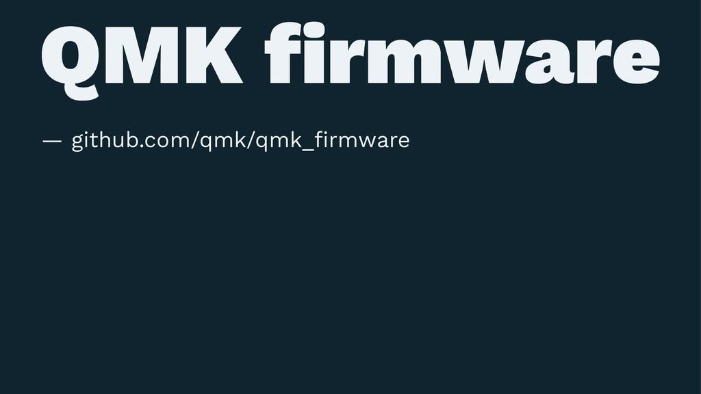 QMK firmware — github.com/qmk/qmk_firmware