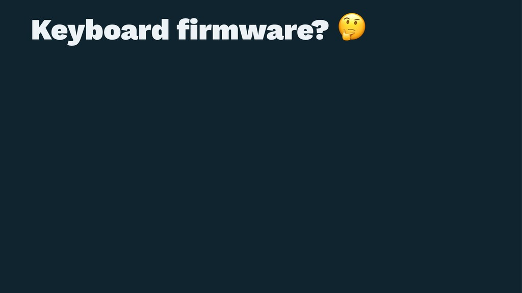 Keyboard firmware?