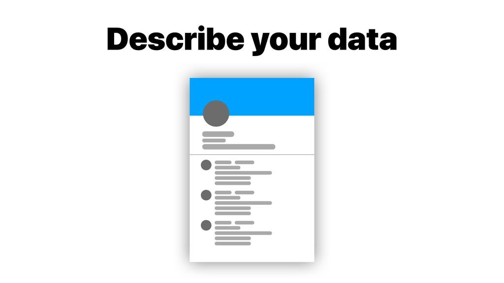 Describe your data
