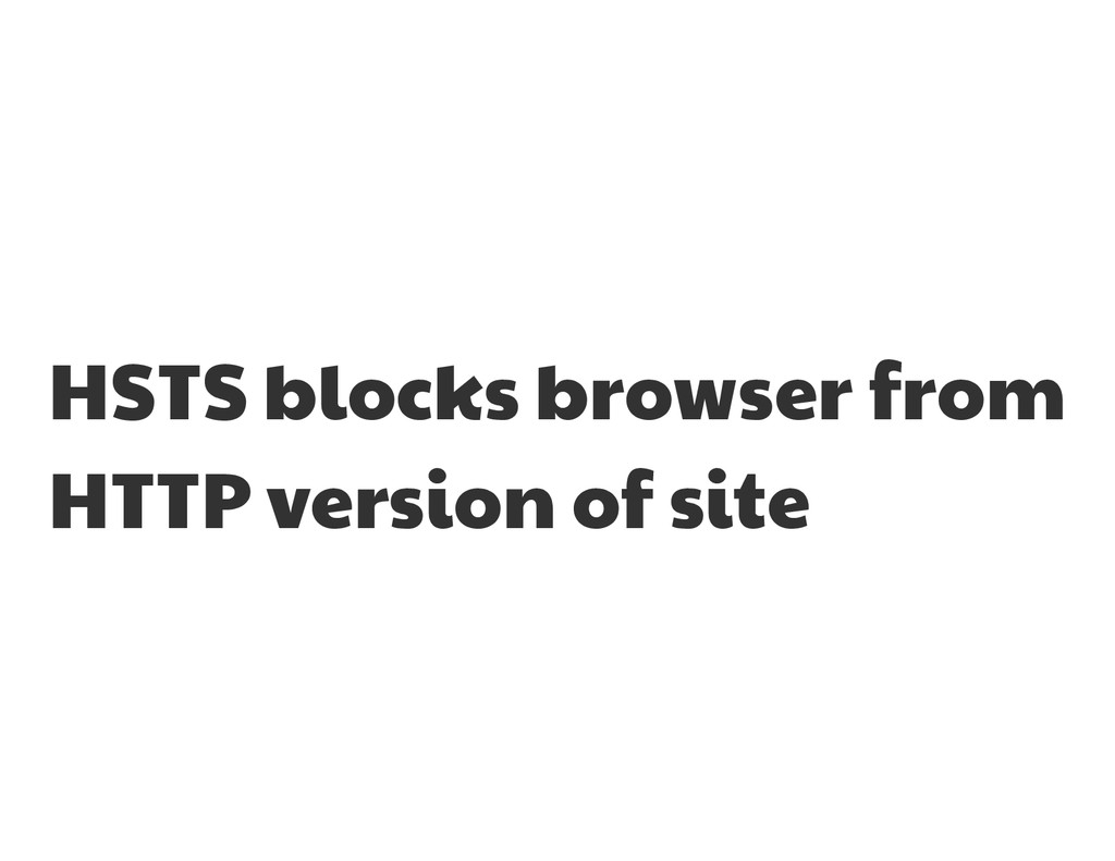 HSTS blocks browser from  HTTP version of site