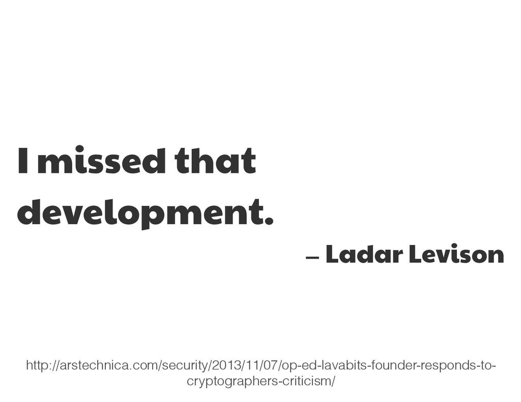 I missed that development.  — Ladar Levison htt...