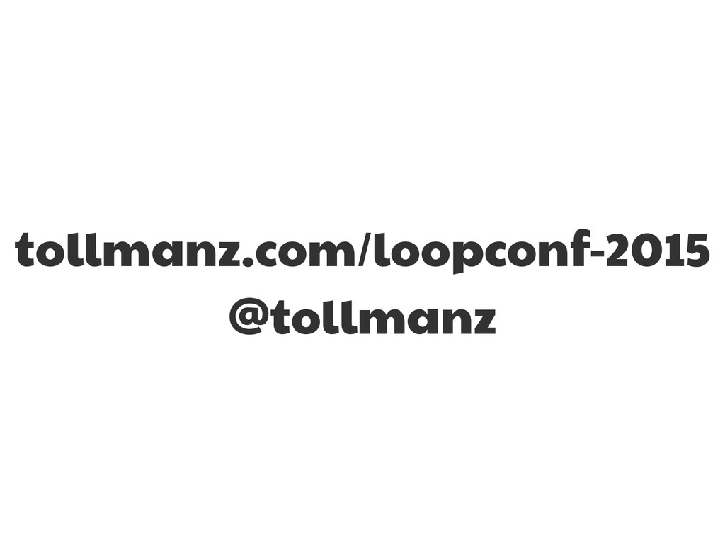 tollmanz.com/loopconf-2015  @tollmanz