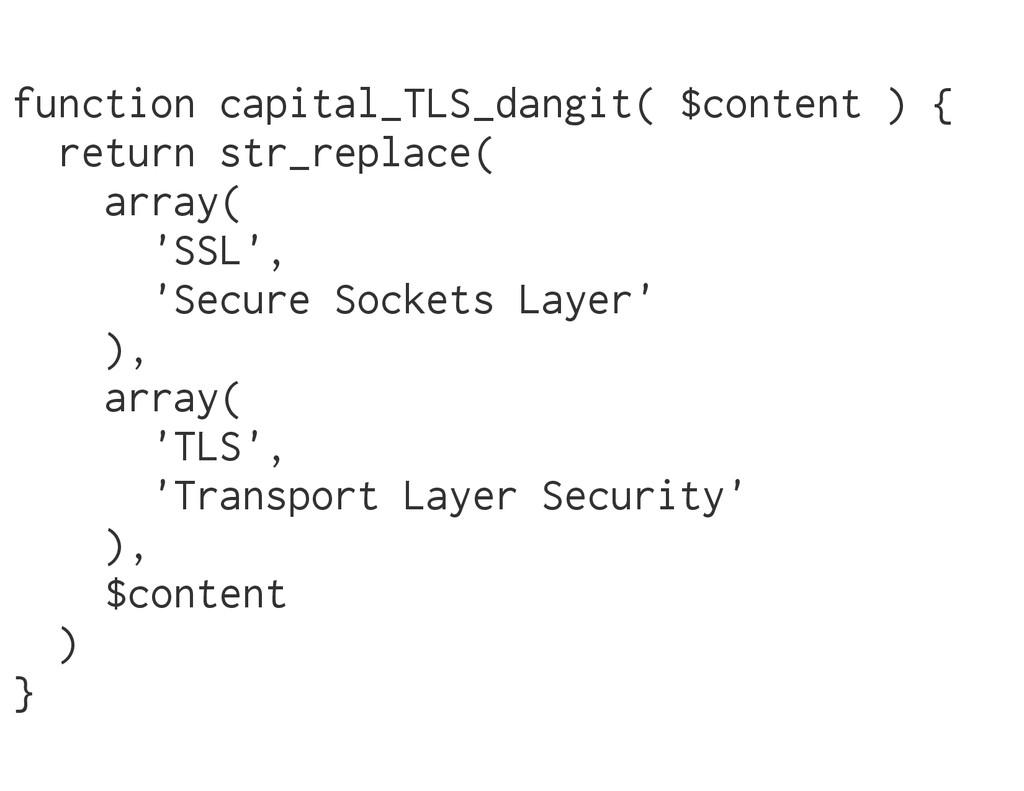 function capital_TLS_dangit( $content ) { retur...