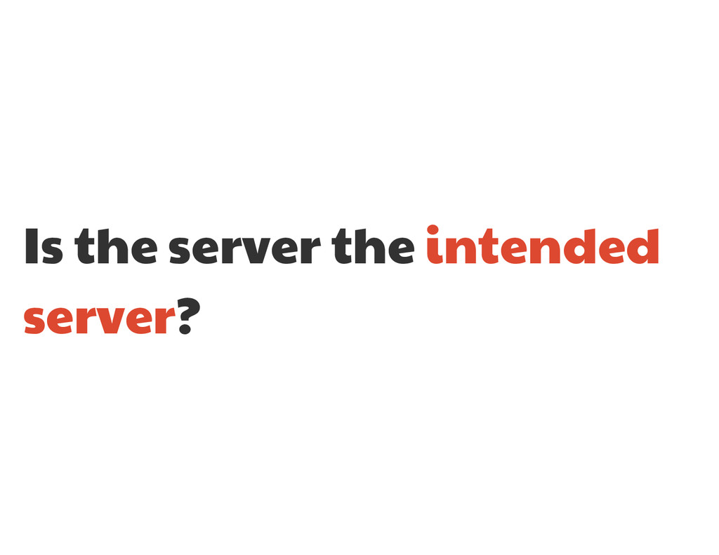 Is the server the intended server?