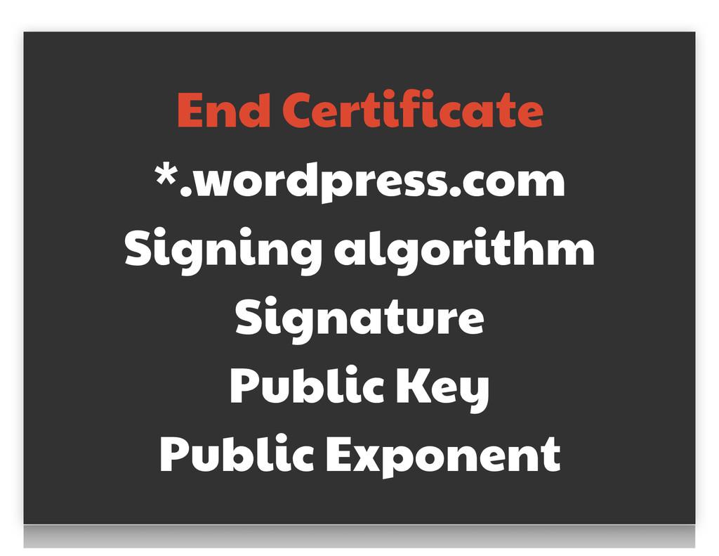 End Certificate  *.wordpress.com  Signing algor...