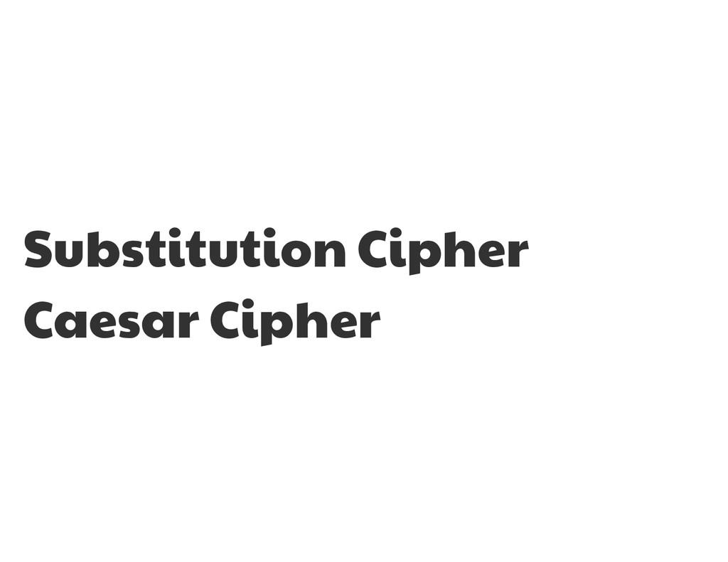 Substitution Cipher  Caesar Cipher
