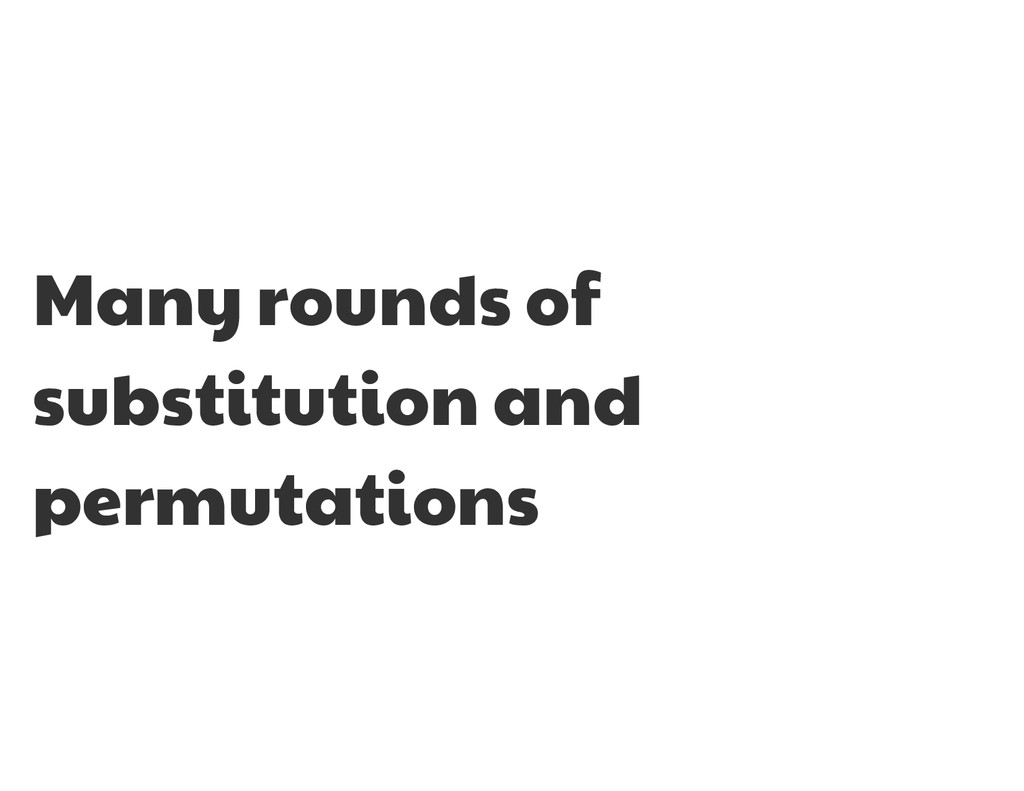 Many rounds of substitution and permutations