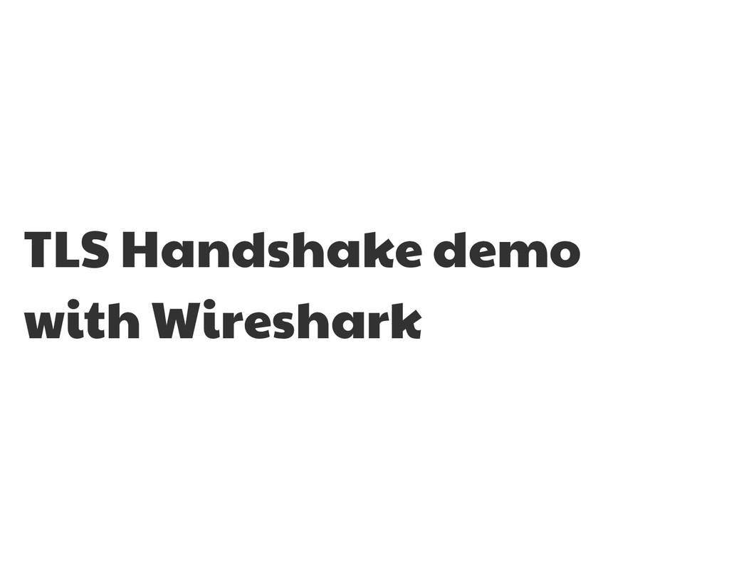 TLS Handshake demo  with Wireshark