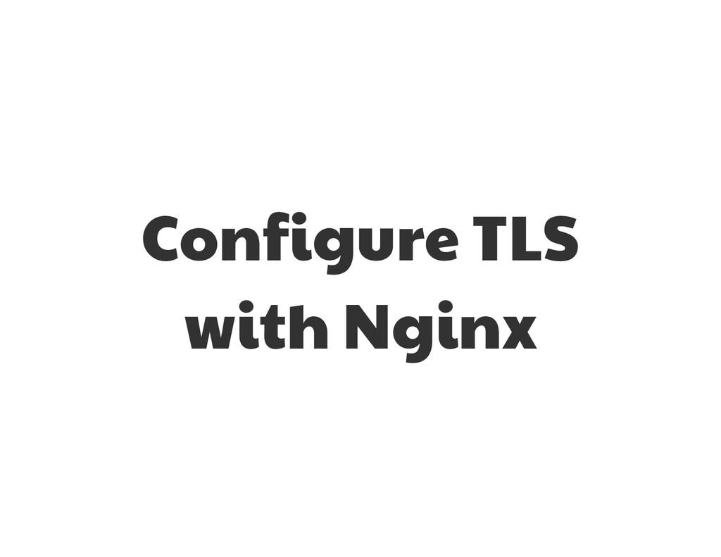 Configure TLS with Nginx