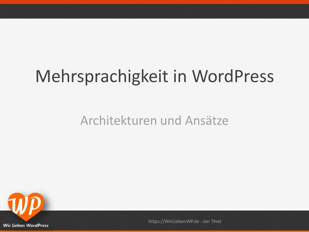 Mehrsprachigkeit in WordPress Architekturen und...