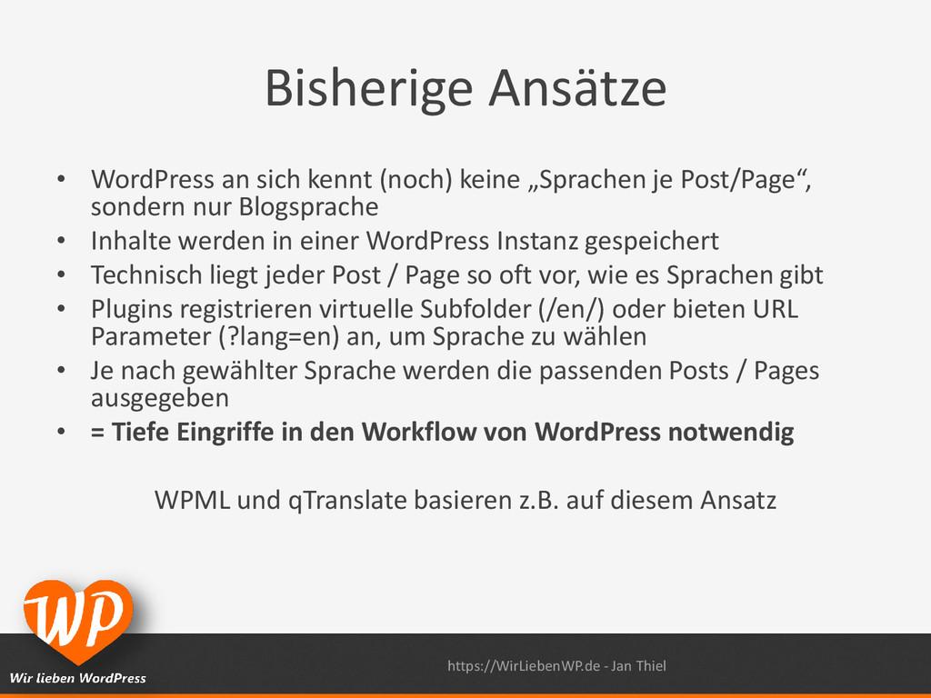 Bisherige Ansätze • WordPress an sich kennt (no...