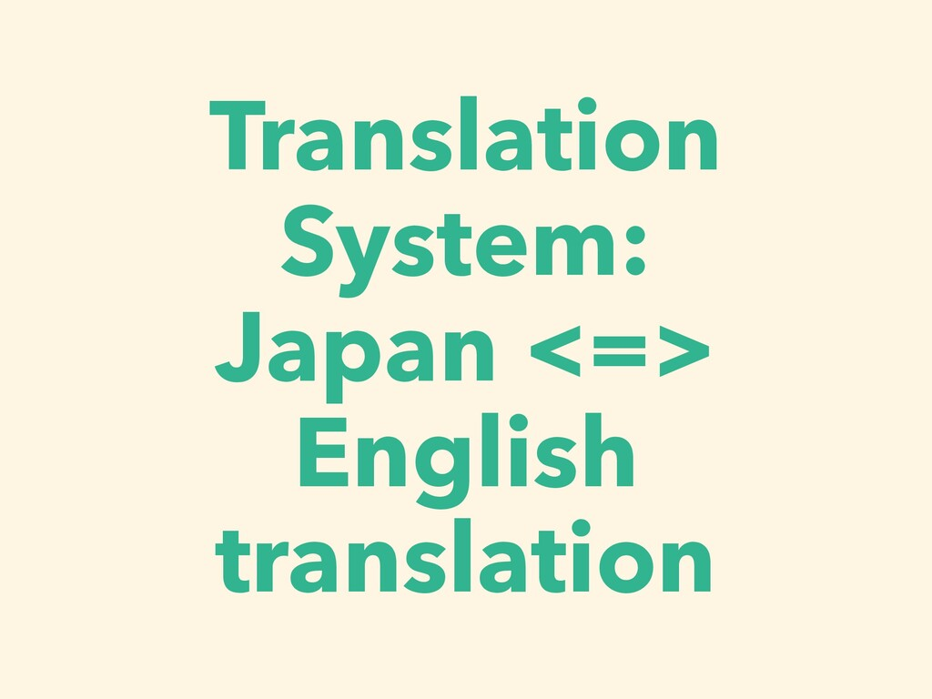 Translation System: 