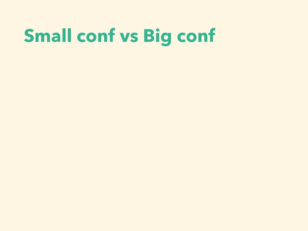 Small conf vs Big conf