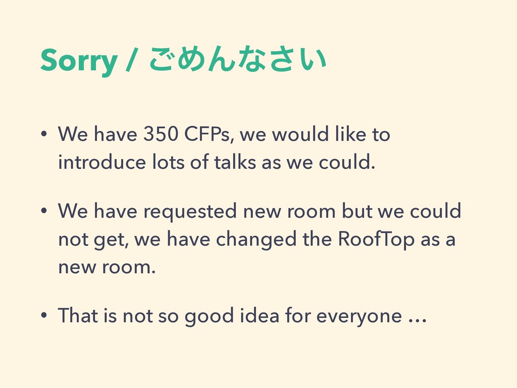 Sorry / ͝ΊΜͳ͍͞ • We have 350 CFPs, we would lik...