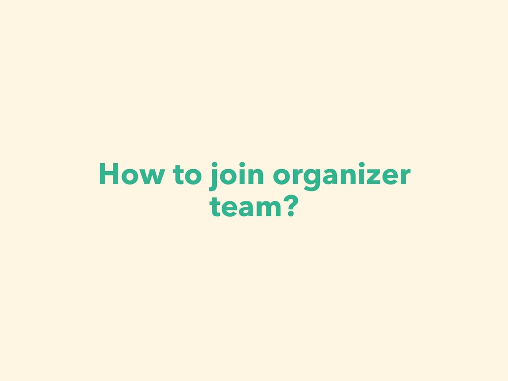 How to join organizer team?