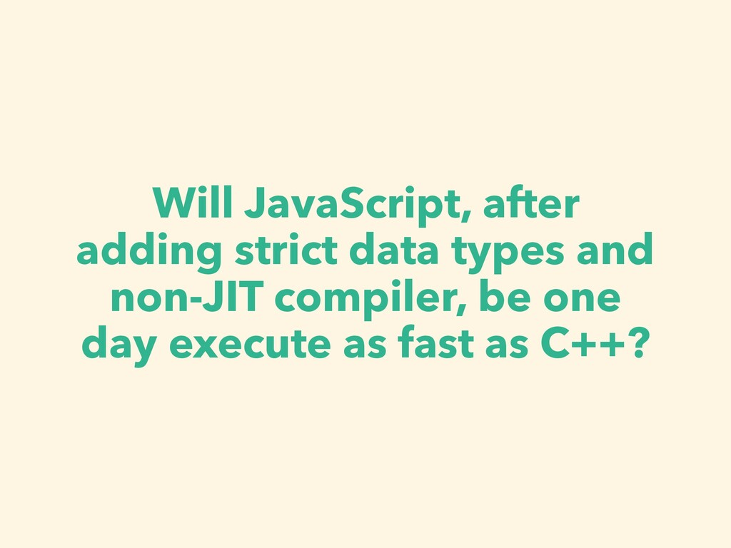 Will JavaScript, after adding strict data types...