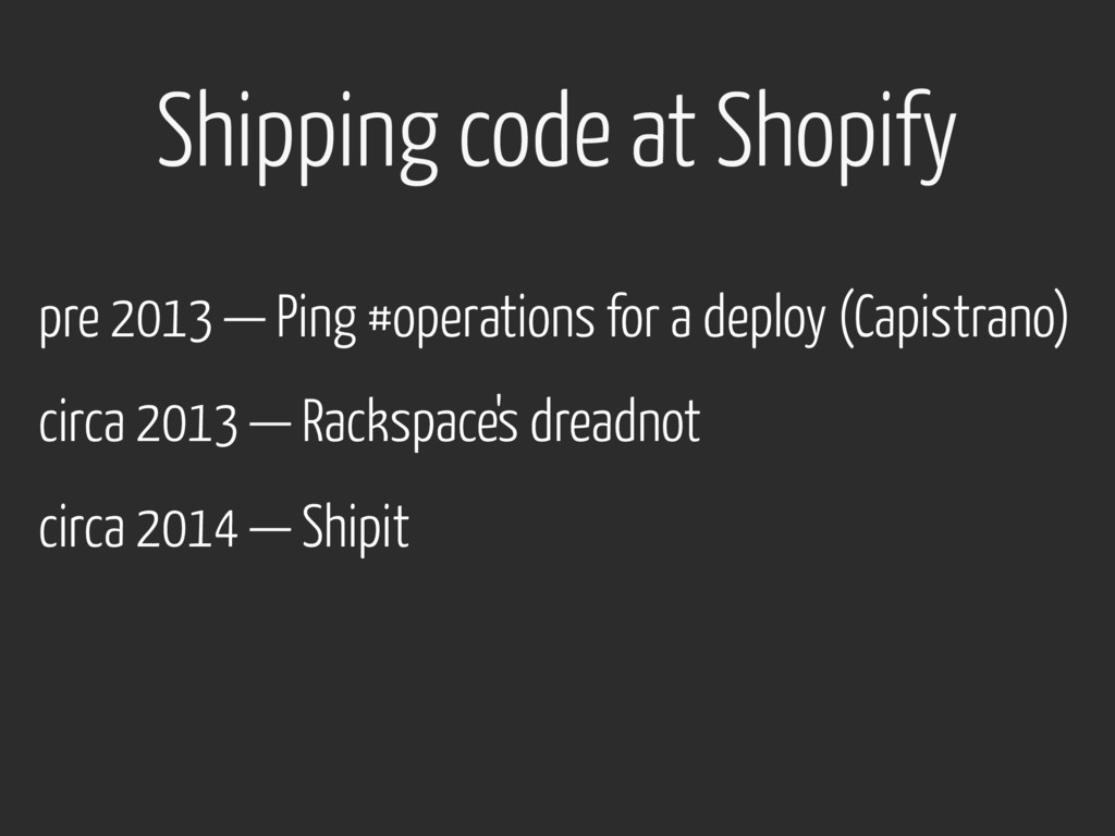 pre 2013 — Ping #operations for a deploy (Capis...