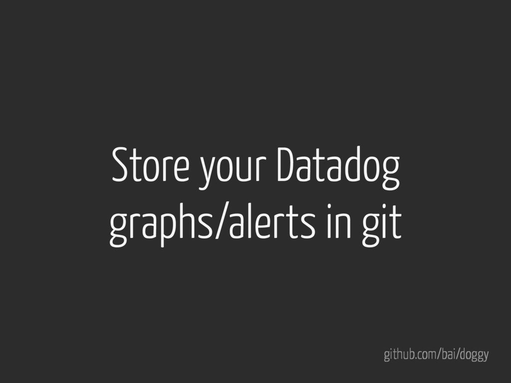 Store your Datadog
