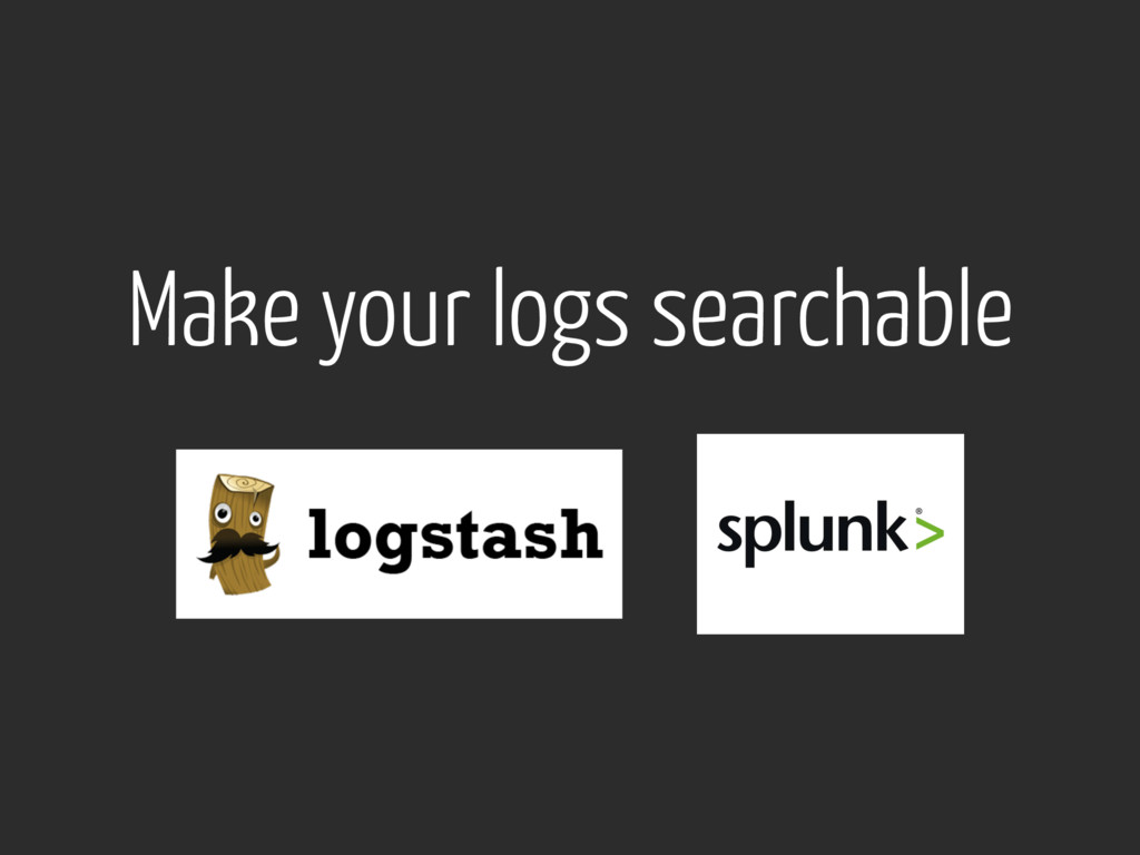 Make your logs searchable