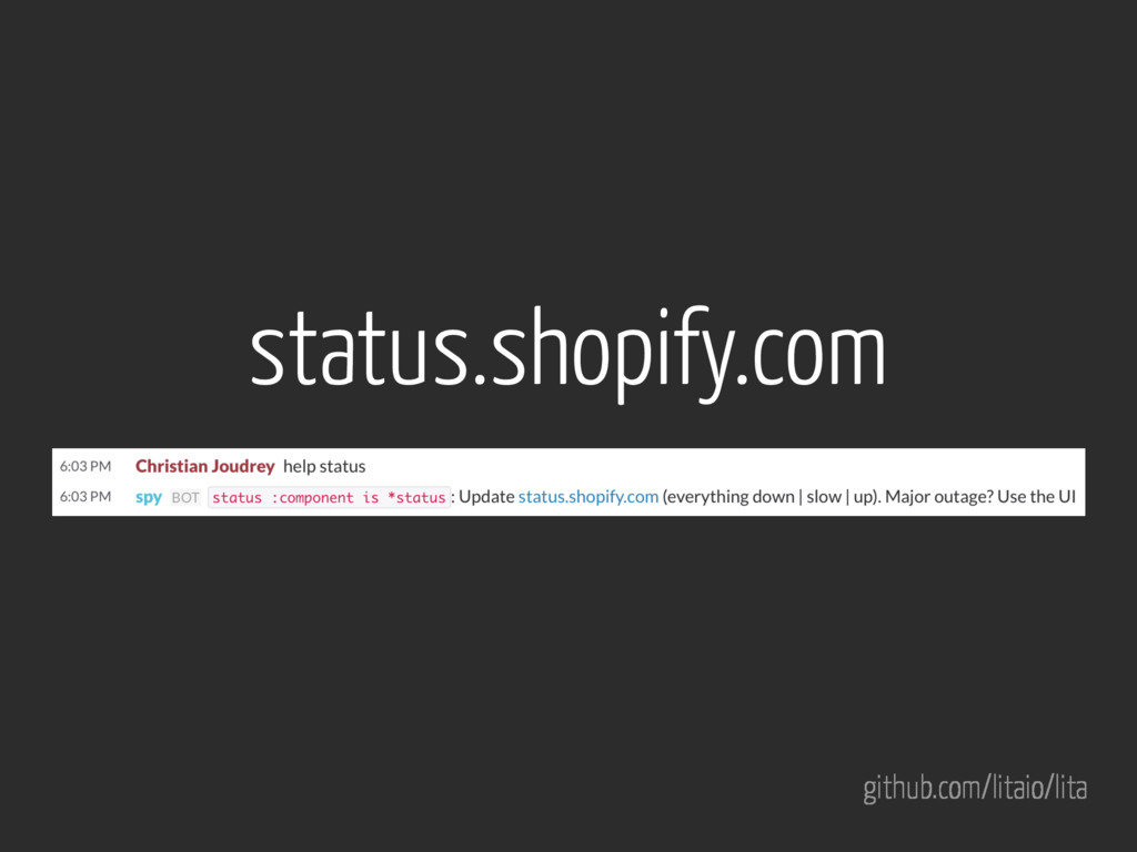 github.com/litaio/lita status.shopify.com