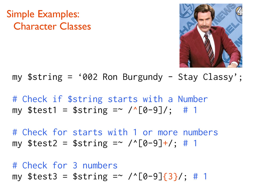 Simple Examples: ! Character Classes my $string...