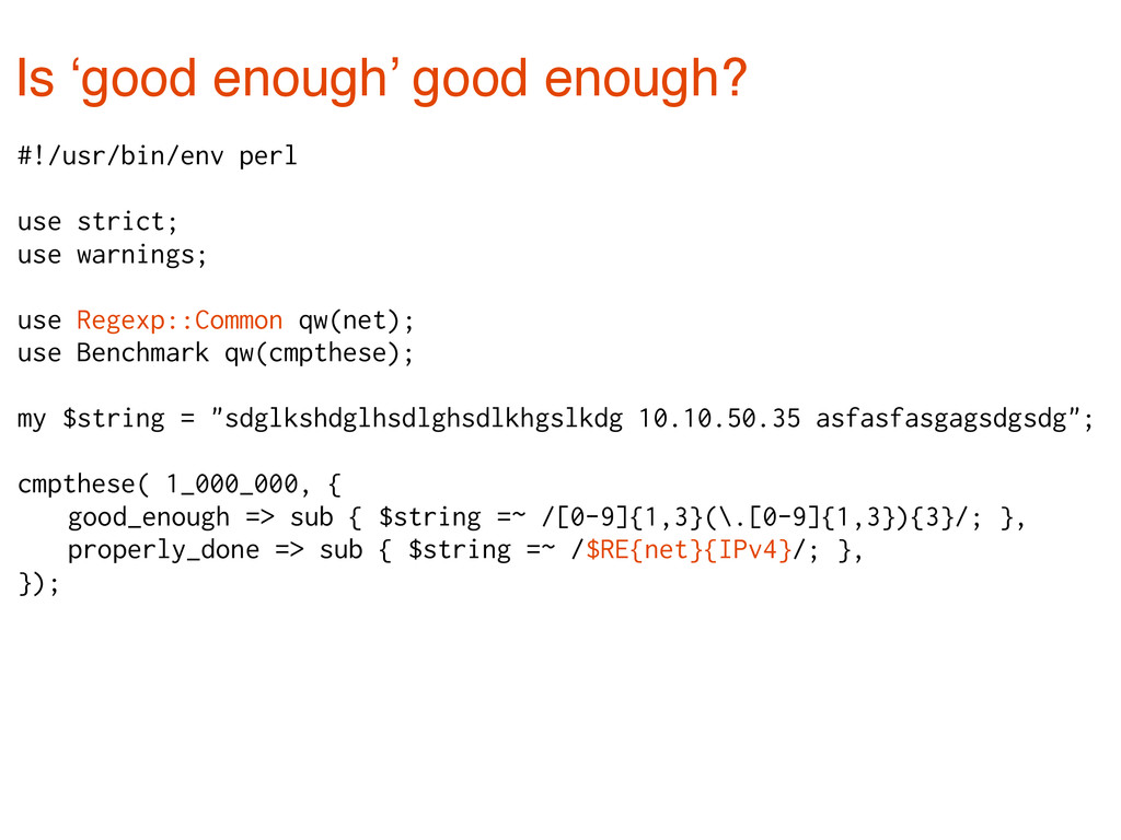 Is 'good enough' good enough? #!/usr/bin/env pe...