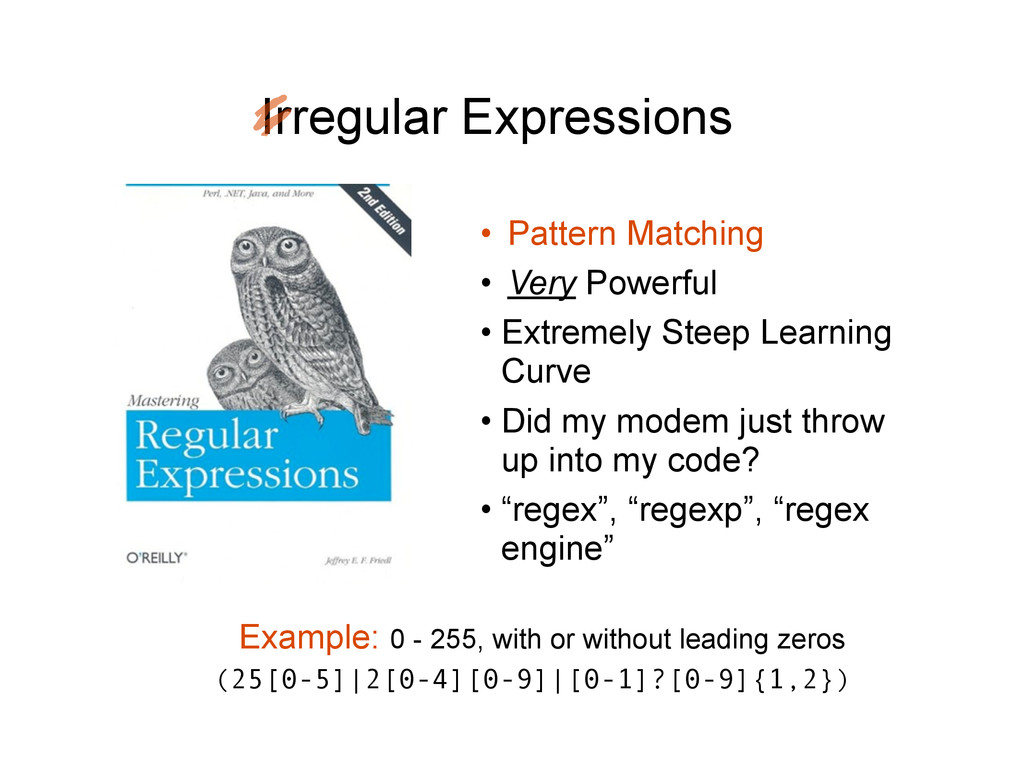 Irregular Expressions • Pattern Matching • Very...
