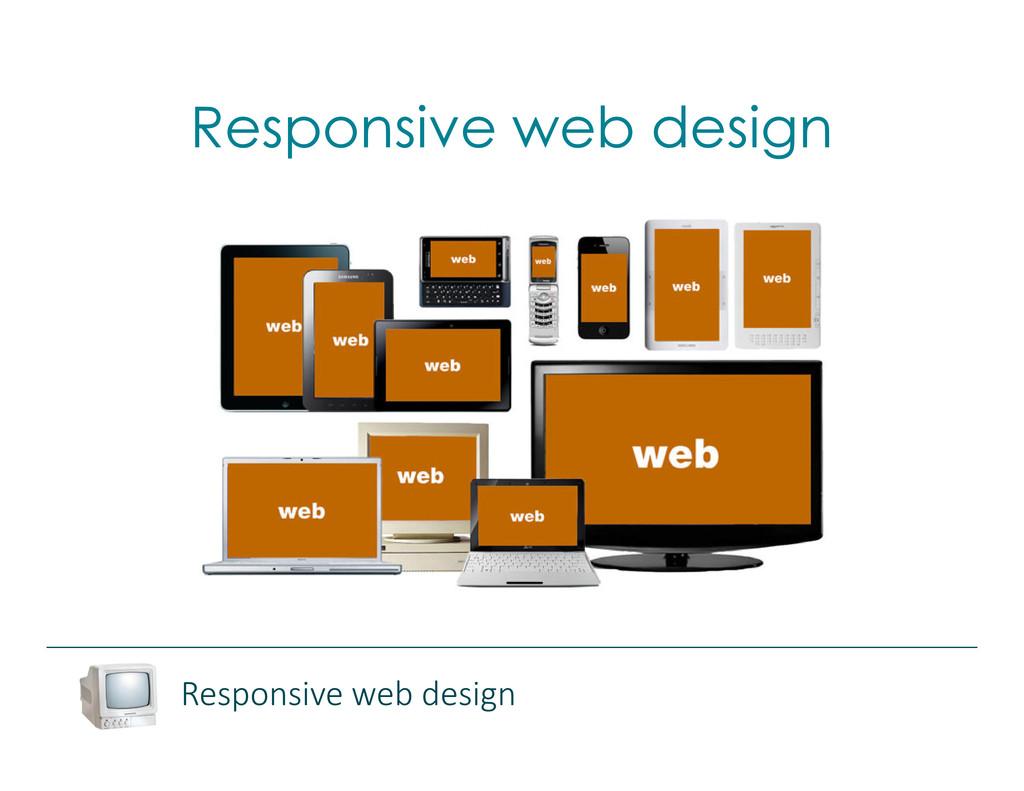 Responsive web design Responsive web design