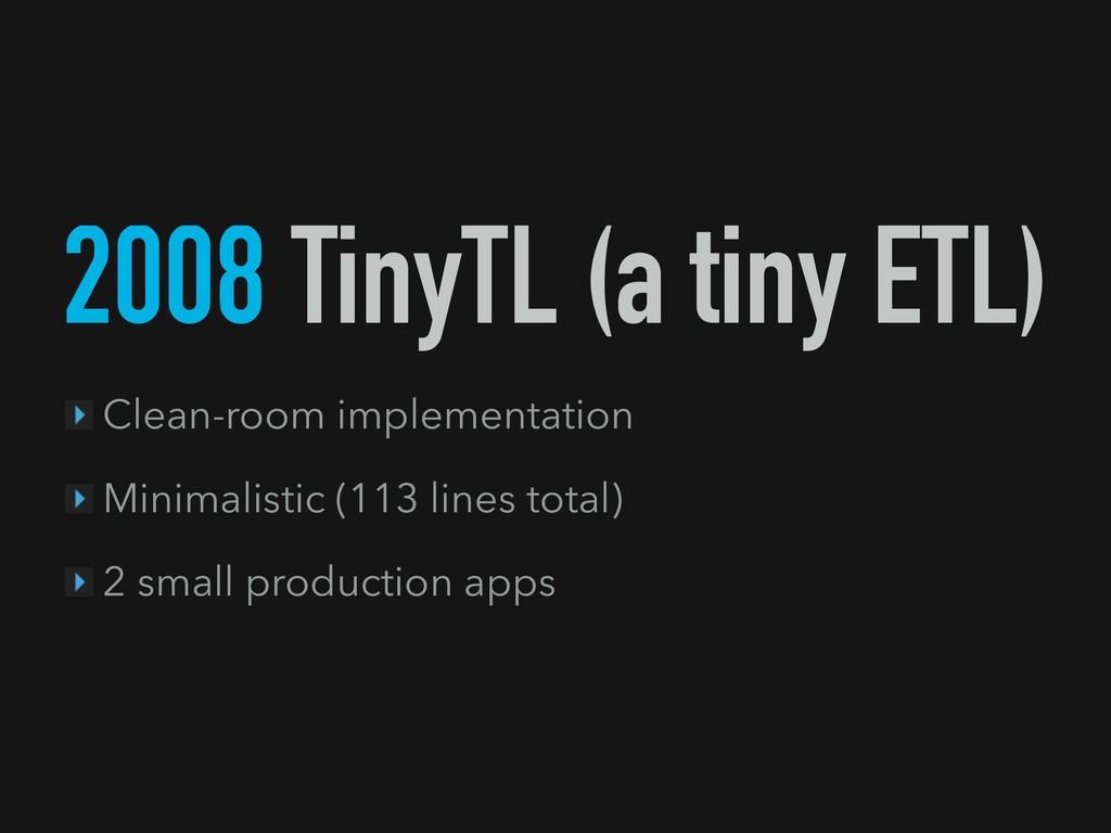 2008 TinyTL (a tiny ETL) Clean-room implementat...