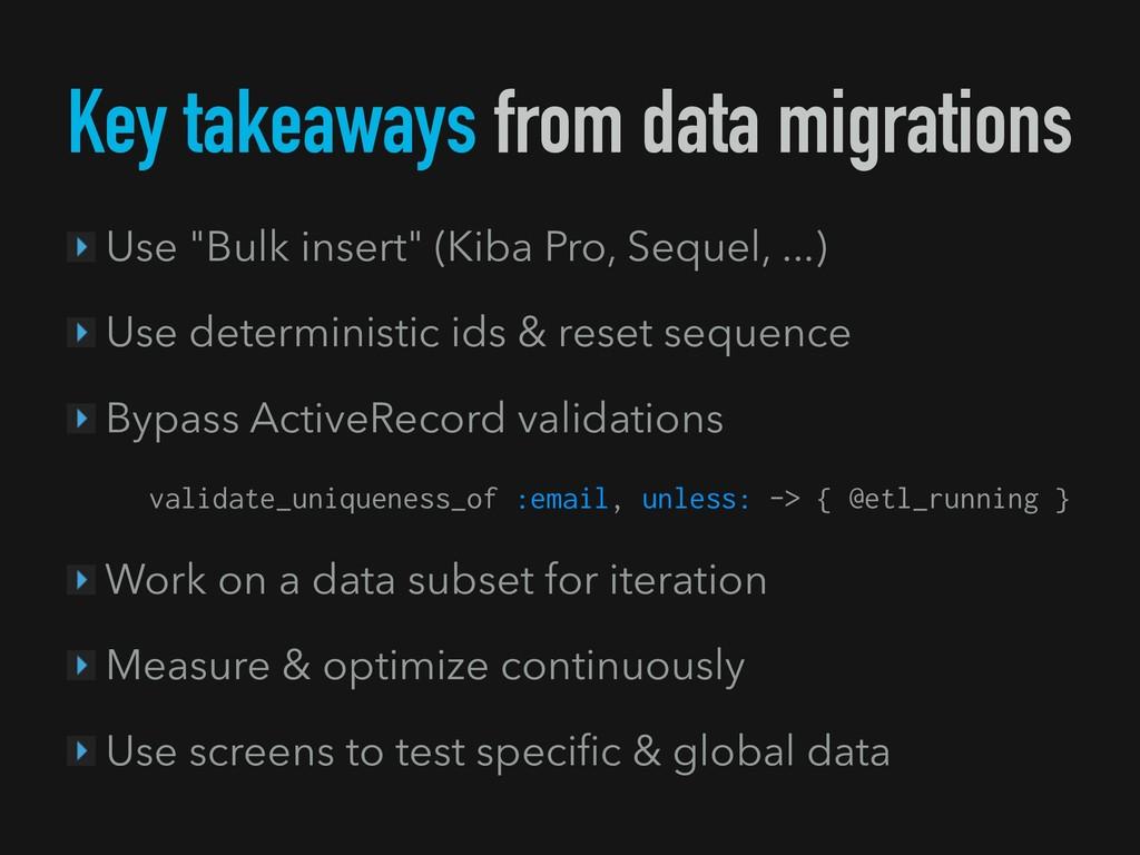 "Key takeaways from data migrations Use ""Bulk in..."